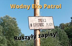 Ruszyły zapisy na Wodny Eko Patrol!